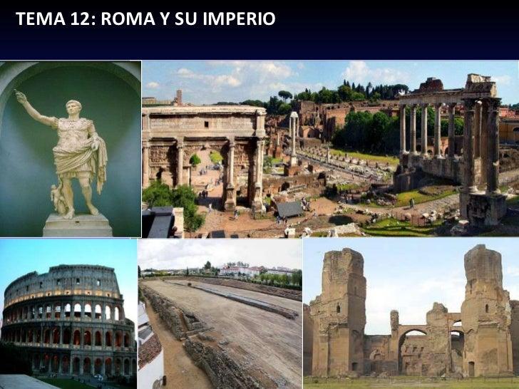 TEMA 12: ROMA Y SU IMPERIO