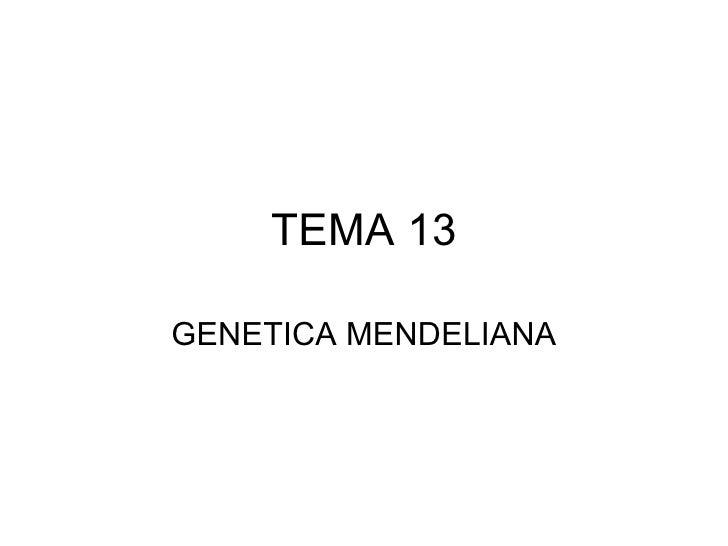 TEMA 13 GENETICA MENDELIANA