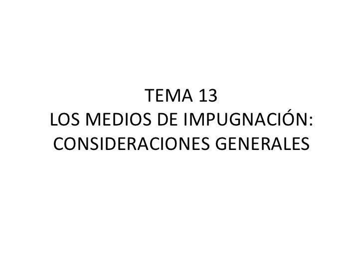 Tema 13: medios de impugnación