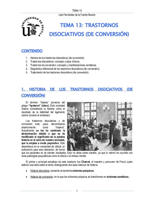 TEMA 13 Lola Fernández de la Fuente Bursón 1 TEMA 13: TRASTORNOS DISOCIATIVOS (DE CONVERSIÓN) CONTENIDO 1. Historia de los...