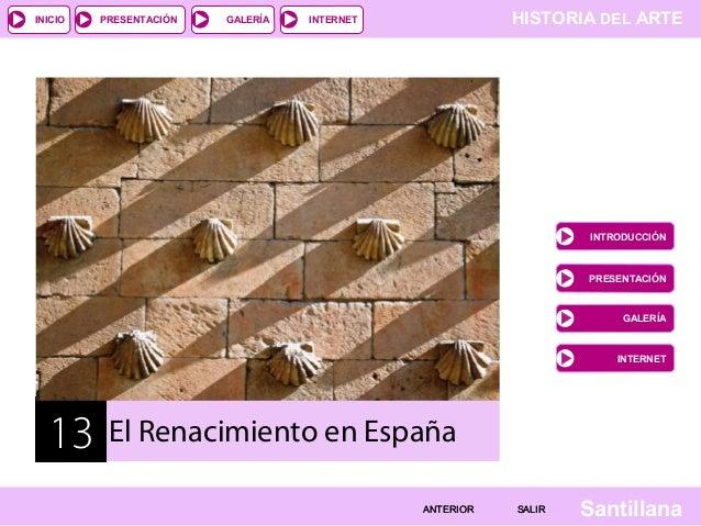 INICIO  PRESENTACIÓN  GALERÍA  HISTORIA DEL ARTE  INTERNET  INTRODUCCIÓN  PRESENTACIÓN  GALERÍA  INTERNET  13  El Renacimi...