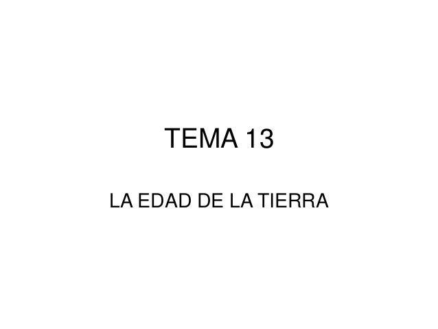 TEMA 13 LA EDAD DE LA TIERRA