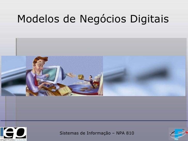 Modelos de Negócios Digitais Sistemas de Informação – NPA 810