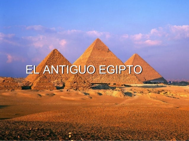 EL ANTIGUO EGIPTOEL ANTIGUO EGIPTO
