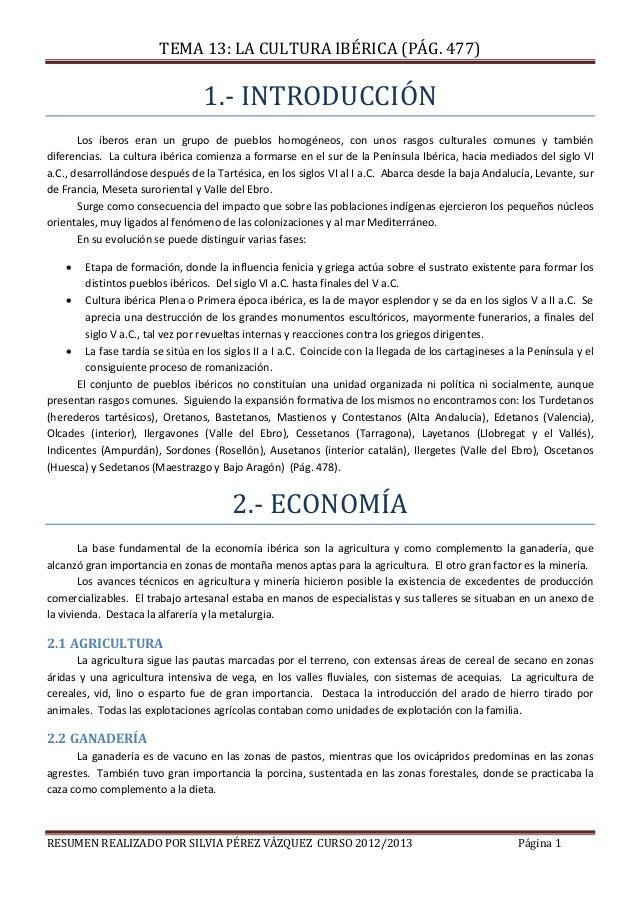 TEMA 13: LA CULTURA IBÉRICA (PÁG. 477) RESUMEN REALIZADO POR SILVIA PÉREZ VÁZQUEZ CURSO 2012/2013 Página 1 1.- INTRODUCCIÓ...