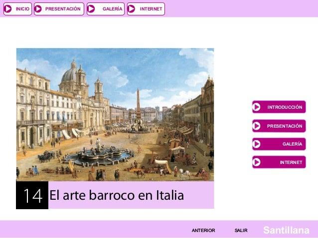 INICIO  PRESENTACIÓN  GALERÍA  INTERNET  INTRODUCCIÓN  PRESENTACIÓN  GALERÍA  INTERNET  14  El arte barroco en Italia ANTE...
