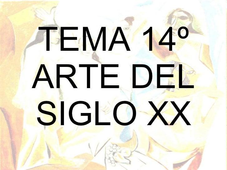 TEMA 14º ARTE DEL SIGLO XX