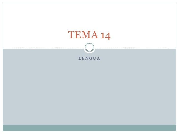 TEMA 14 LENGUA