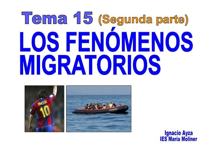Tema 15 (Segunda parte). LOS FENÓMENOS MIGRATORIOS.