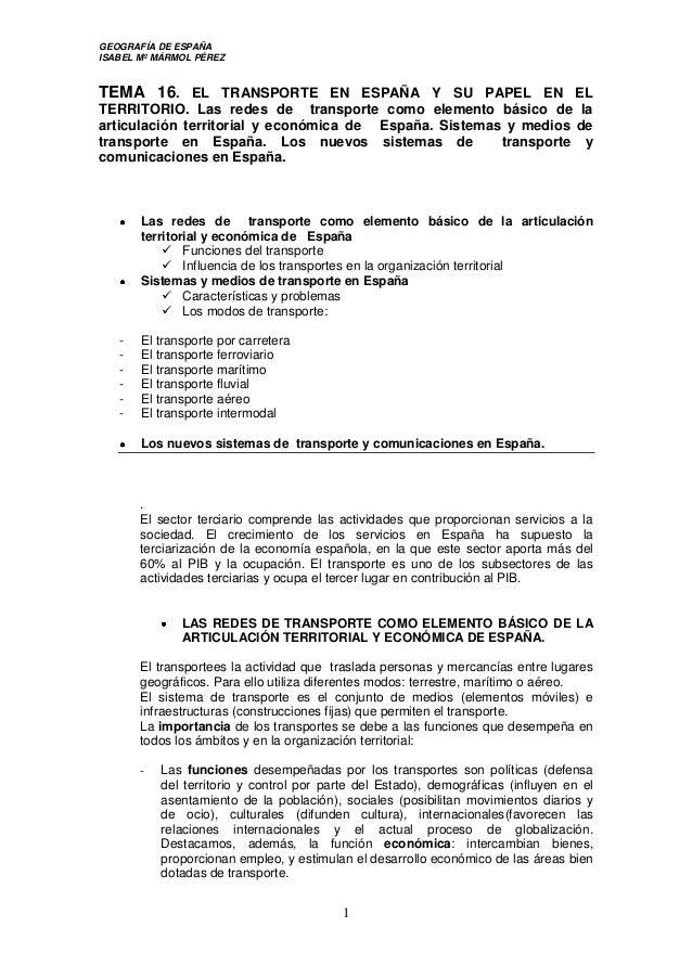 GEOGRAFÍA DE ESPAÑA ISABEL Mº MÁRMOL PÉREZ  TEMA 16. EL TRANSPORTE EN ESPAÑA Y SU PAPEL EN EL TERRITORIO. Las redes de tra...