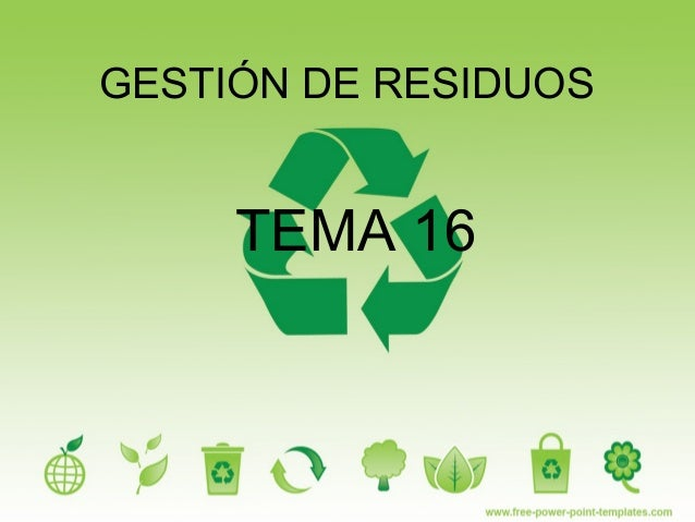 GESTIÓN DE RESIDUOS TEMA 16