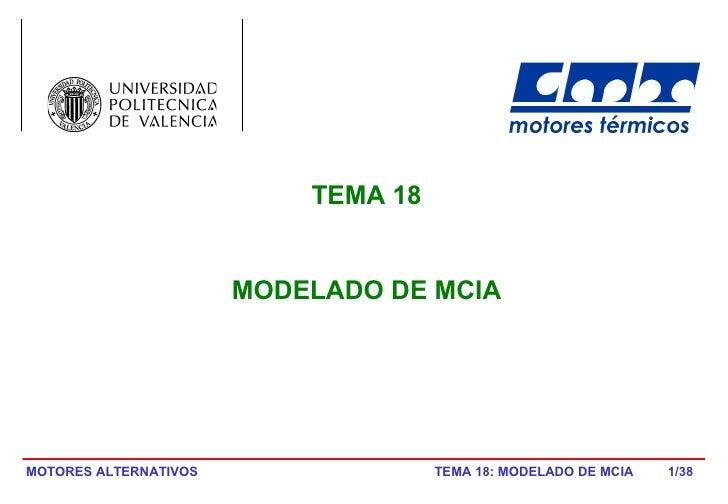TEMA 18                          MODELADO DE MCIA     MOTORES ALTERNATIVOS                 TEMA 18: MODELADO DE MCIA   1/38
