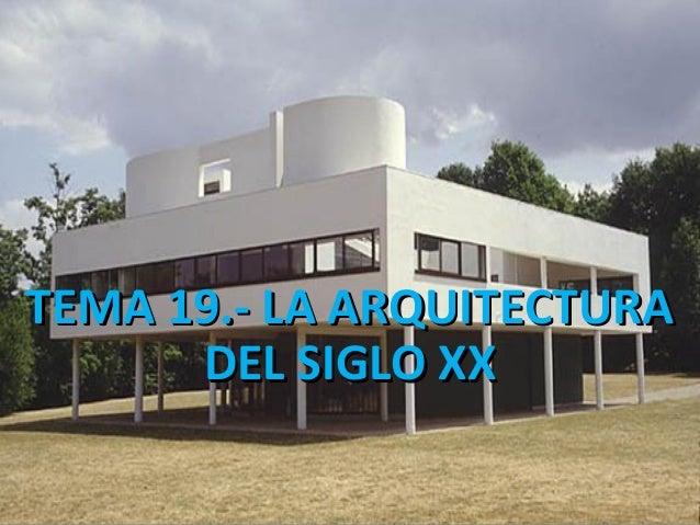 Tema 19. La arquitectura del siglo XX.
