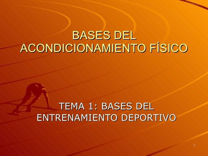 BASES DEL ACONDICIONAMIENTO FÍSICO TEMA 1: BASES DEL ENTRENAMIENTO DEPORTIVO