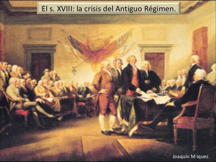 Joaquín Máiquez. El s. XVIII: la crisis del Antiguo Régimen.