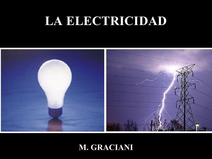 LA ELECTRICIDAD M. GRACIANI
