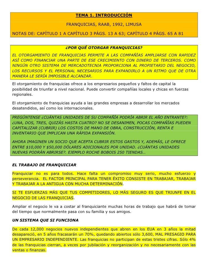 TEMA 1. INTRODUCCIÓN<br />FRANQUICIAS, RAAB, 1992, LIMUSA<br />NOTAS DE: CAPÍTULO 1 A CAPÍTULO 3 PÁGS. 13 A 63; CAPÍTULO 4...