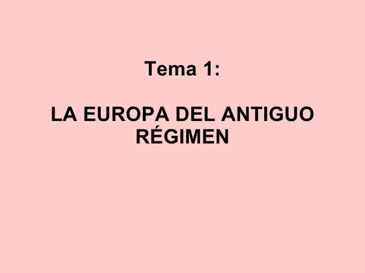 Tema 1: LA EUROPA DEL ANTIGUO RÉGIMEN