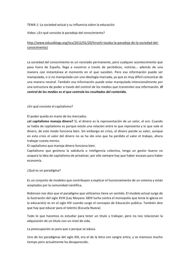 TEMA 1: La sociedad actual y su influencia sobre la educaciónVideo: ¿En qué consiste la paradoja del conocimiento?http://w...
