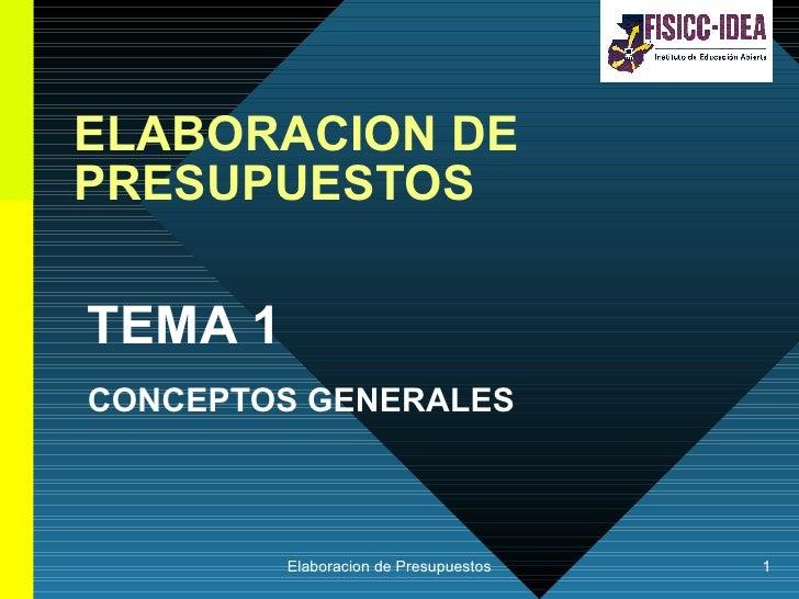 ELABORACION DE PRESUPUESTOS TEMA 1 CONCEPTOS GENERALES