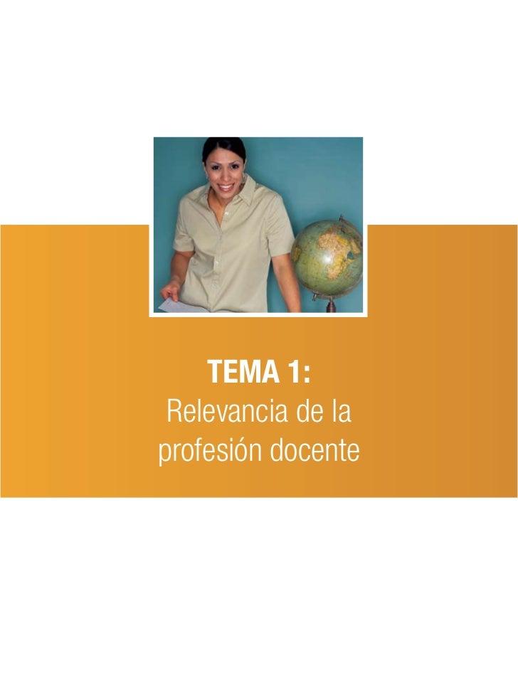 TEMA 1: Relevancia de laprofesión docente
