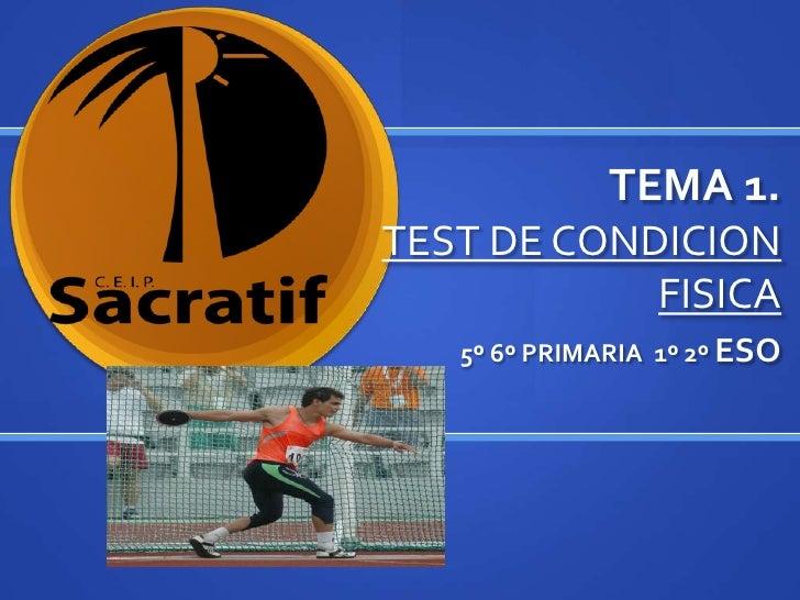 TEMA 1.TEST DE CONDICION FISICA<br />5º 6º PRIMARIA  1º 2º ESO<br />