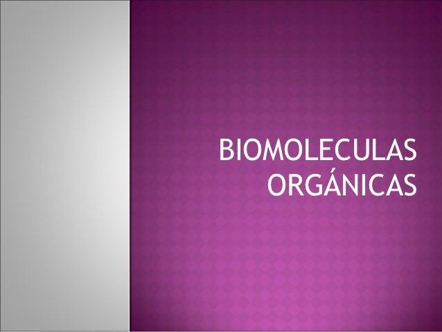 BIOMOLECULAS   ORGÁNICAS