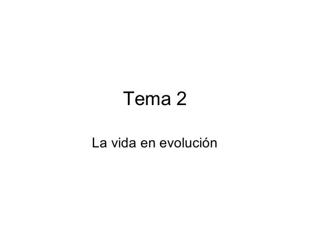 Tema 2 La vida en evolución