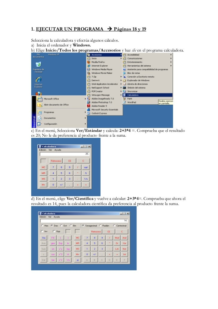 1. EJECUTAR UN PROGRAMA  Páginas 18 y 19Selecciona la calculadora y efectúa algunos cálculos.a) Inicia el ordenador y Win...