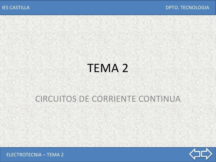 TEMA 2<br />CIRCUITOS DE CORRIENTE CONTINUA<br />