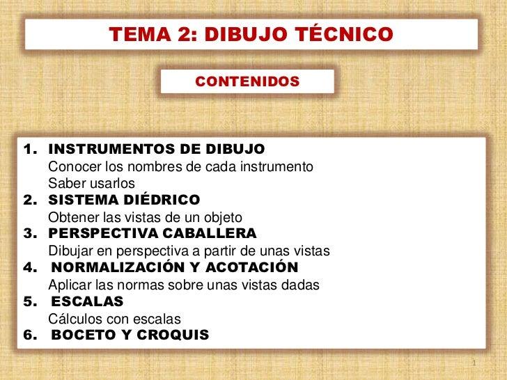 TEMA 2: DIBUJO TÉCNICO                           CONTENIDOS1. INSTRUMENTOS DE DIBUJO   Conocer los nombres de cada instrum...