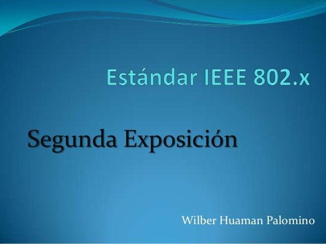 Segunda Exposición             Wilber Huaman Palomino