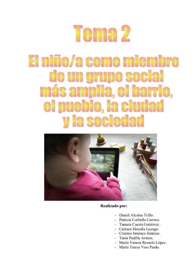 Realizado por:       -   Daniel Alcolea Trillo.       -   Patricia Corbella Carrero.       -   Tamara Cuesta Gutiérrez..  ...