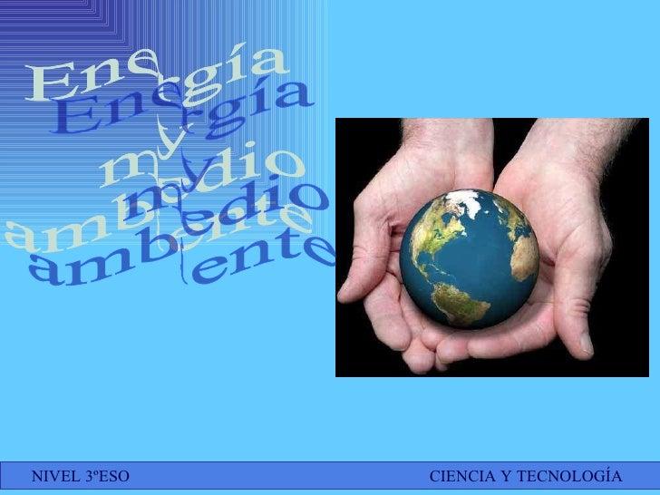 Tema 3.-   Energía y  Medio Ambiente