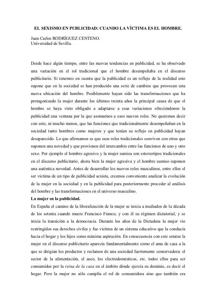 EL SEXISMO EN PUBLICIDAD: CUANDO LA VÍCTIMA ES EL HOMBRE.Juan Carlos RODRÍGUEZ CENTENO.Universidad de Sevilla.Desde hace a...