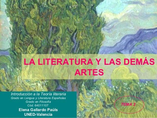 LA LITERATURA Y LAS DEMÁS ARTES Introducción a la Teoría literaria Grado en Lengua y Literatura Españolas Grado en Filosof...