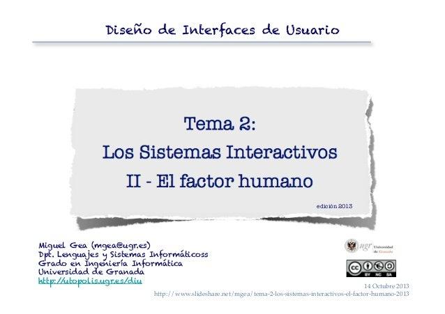 Diseño de Interfaces de Usuario  edición 2013  Miguel Gea (mgea@ugr.es) Dpt. Lenguajes y Sistemas Informáticoss Grado en I...