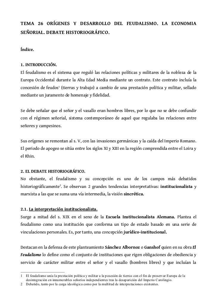 TEMA 26 ORÍGENES Y DESARROLLO DEL FEUDALISMO. LA ECONOMIASEÑORIAL. DEBATE HISTORIOGRÁFICO.Índice.1. INTRODUCCIÓN.El feudal...