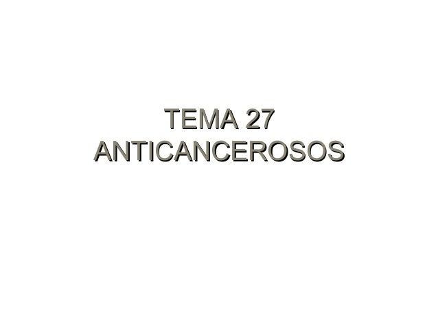 Tema 27 _anticancerosos_bis