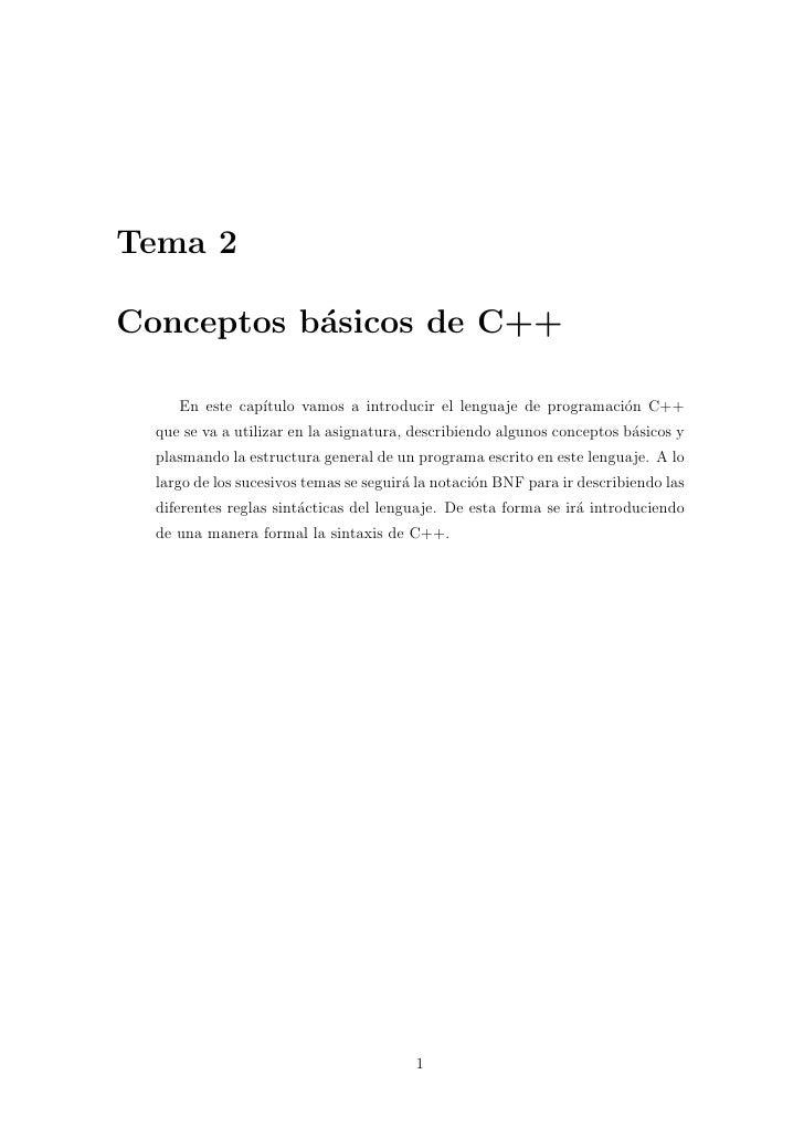 Tema 2  Conceptos b´sicos de C++            a       En este cap´                 ıtulo vamos a introducir el lenguaje de p...