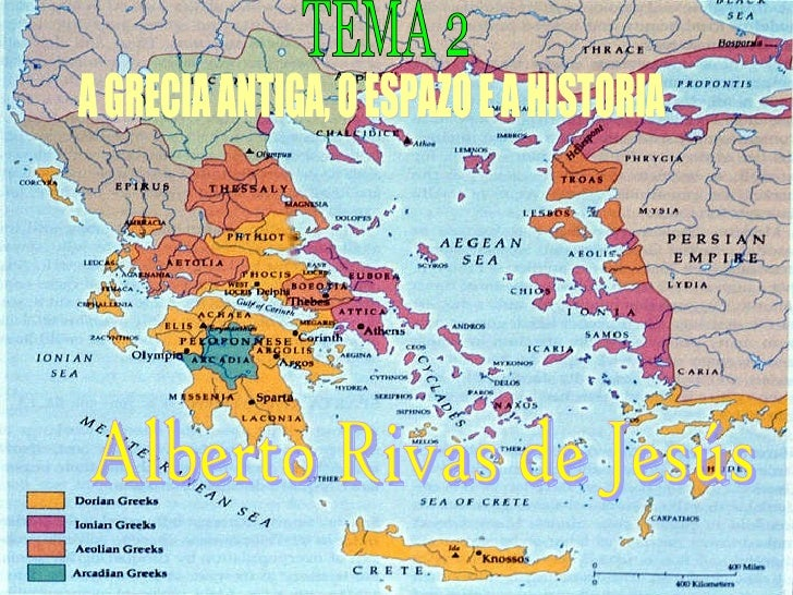 A GRECIA ANTIGA, O ESPAZO E A HISTORIA TEMA 2 Alberto Rivas de Jesús