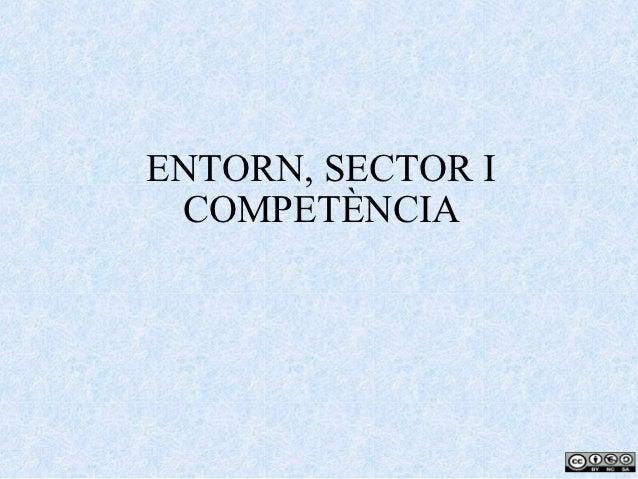ENTORN, SECTOR I COMPETÈNCIA