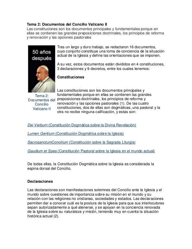 Tema 2: Documentos del Concilio Vaticano IILas constituciones son los documentos principales y fundamentales porque enella...