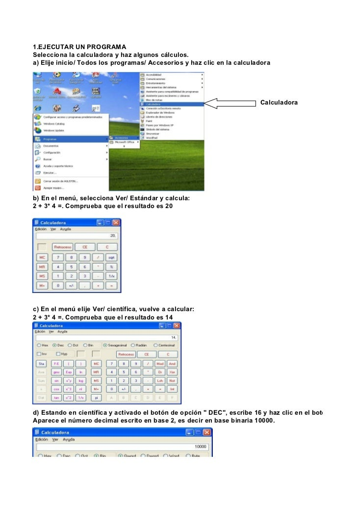 1.EJECUTAR UN PROGRAMASelecciona la calculadora y haz algunos cálculos.a) Elije inicio/ Todos los programas/ Accesorios y ...