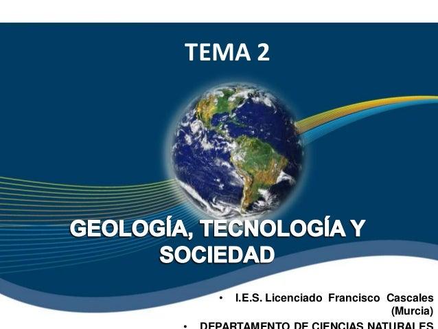 Tema 2 geología, tecnología y sociedad ampliada