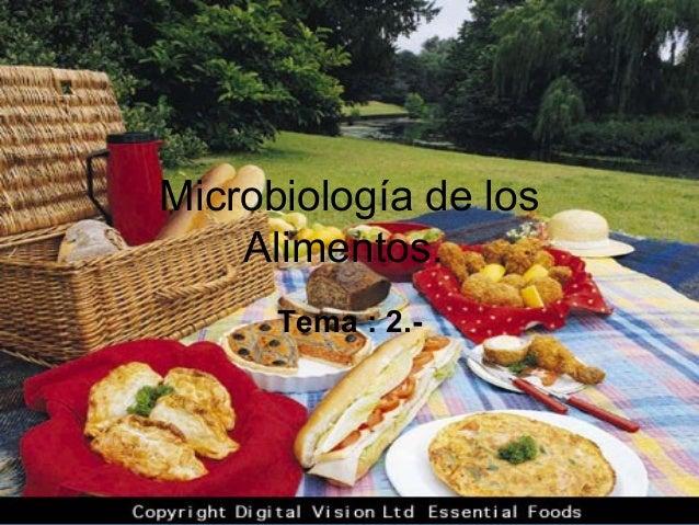 Microbiología de los Alimentos. Tema : 2.-