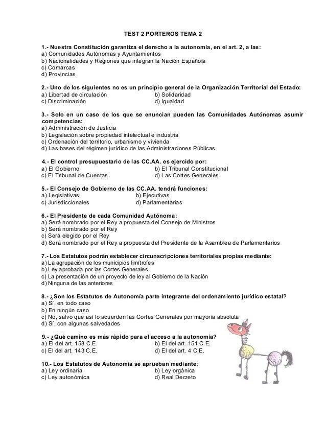 TEST 2 PORTEROS TEMA 2 1.- Nuestra Constitución garantiza el derecho a la autonomía, en el art. 2, a las: a) Comunidades A...