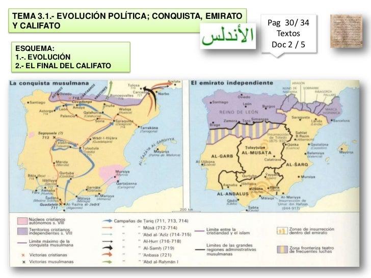 TEMA 3.1.- EVOLUCIÓN POLÍTICA; CONQUISTA, EMIRATOY CALIFATO                                          Pag 30/ 34           ...