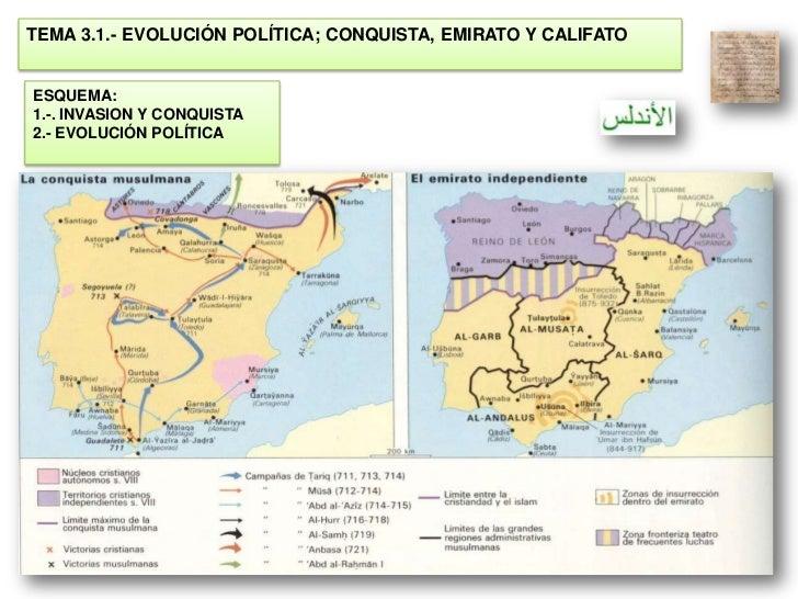TEMA 3.1.- EVOLUCIÓN POLÍTICA; CONQUISTA, EMIRATO Y CALIFATOESQUEMA:1.-. INVASION Y CONQUISTA2.- EVOLUCIÓN POLÍTICA