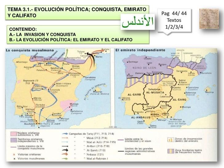 TEMA 3.1.- EVOLUCIÓN POLÍTICA; CONQUISTA, EMIRATO Y CALIFATO<br />Pag  44/ 44<br />Textos  1/2/3/4 <br />CONTENIDO:<br />A...